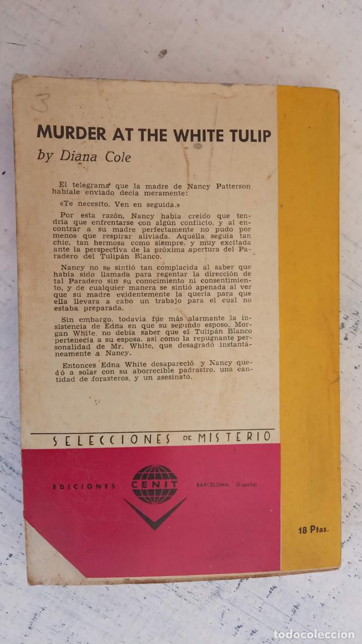 Libros de segunda mano: CENIT COLECCIÓN MISTERIO Nº 21 - DIANA COLE - MUERTE EN EL TULIPAN BLANCO - 1962 - 184 PGS - Foto 3 - 160363014