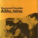 Libros de segunda mano: RAYMOND CHANDLER : ADÉU, NENA (CUA DE PALLA, 1994) CATALÀ. Lote 160461302