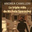 Libros de segunda mano: LA TRIPLE VIDA DE MICHEL SPARACINO - ANDREA CAMILLERI. Lote 160467626