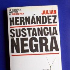 Libros de segunda mano: SUSTANCIA NEGRA - JULIÁN HERNÁNDEZ - LA INCREÍBLE AVENTURA DE INSECTO PALO. Lote 160995702