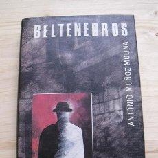 Libros de segunda mano: LIBRO BELTENEBROS - ANTONIO MUÑOZ MOLINA - EDITORIAL CÍRCULO LECTORES. Lote 161034414