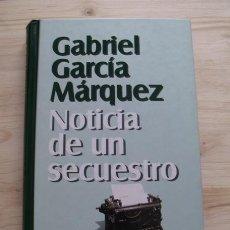 Libros de segunda mano: LIBRO NOTICIA DE UN SECUESTRO - GABRIEL GARCÍA MÁRQUEZ. Lote 161035134