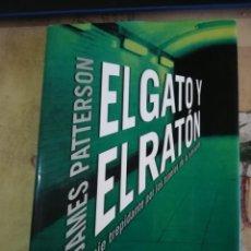 Libros de segunda mano: EL GATO Y EL RATÓN. UN VIAJE TREPIDANTE POR LOS TÚNELES DE LA SINRAZÓN - JAMES PATTERSON. Lote 161232494