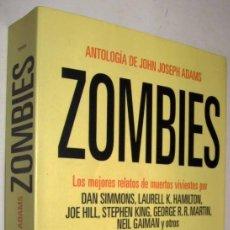 Libros de segunda mano: ZOMBIES. ANTOLOGÍA DE LOS MEJORES RELATOS DE MUERTOS VIVIENTES POR JOHN JOSEPH ADAMS. Lote 161402502