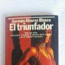 Libros de segunda mano: EL TRIUNFADOR GERMÁN ÁLVAREZ BLANCO. Lote 161417620