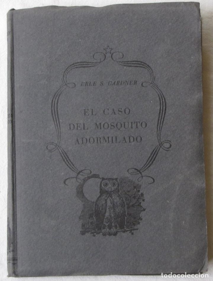 ERLE STANLEY GARDNER. EL CASO DEL MOSQUITO ADORMILADO. ED. PLANETA, 1ª ED, FEBRERO, 1956. (Libros de segunda mano (posteriores a 1936) - Literatura - Narrativa - Terror, Misterio y Policíaco)