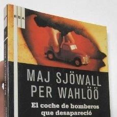 Libros de segunda mano: EL COCHE DE BOMBEROS QUE DESAPARECIÓ - MAJ SJÖWALL, PER WAHLÖÖ. Lote 161664326