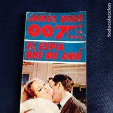 Libros de segunda mano: EL ESPIA QUE ME AMO. JAMES BOND 007. IAN FLEMING. Lote 161804258