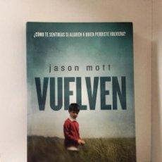 Libros de segunda mano: VUELVEN (JASON MOTT). Lote 161835774