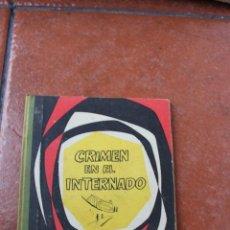 Libros de segunda mano: CASOS POLICIACOS REALES: CRIMEN EN EL INTERNADO. Lote 161843206