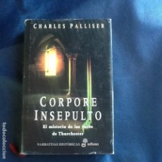 Libros de segunda mano: CORPORE INSEPULTO. CHARLES PALLISER. Lote 162470554