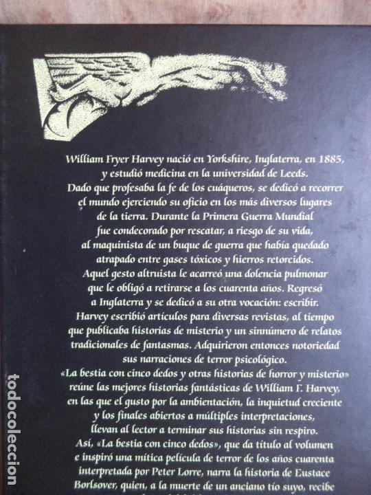 Libros de segunda mano: LA BESTIA CON CINCO DEDOS Y OTROS RELATOS DE HORROR Y MISTERIO WILLIAM F. HARVEY VALDEMAR 1ª EDICION - Foto 2 - 162709526