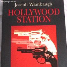 Livres d'occasion: JOSEPH WAMBAUGH. HOLLYWOOD STATION.. Lote 163512490