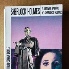 Libros de segunda mano: SHERLOCK HOLMES: EL ÚLTIMO SALUDO DE SHERLOCK HOLMES (EDITORIAL MOLINO N°7). POR ARTHUR CONAN DOYLE.. Lote 163561838
