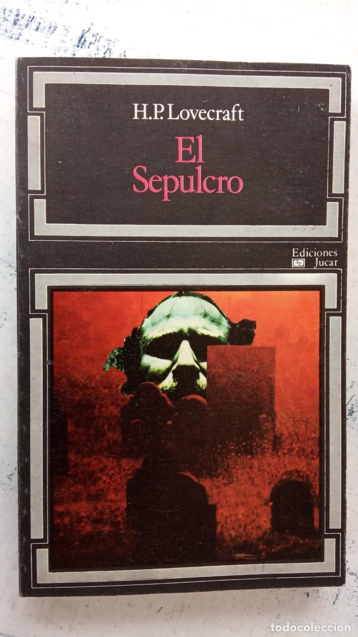 H.P. LOVECRAFT - EL SEPULCRO - EDICIONES JUCAR 1974 - 303 PGS (Libros de segunda mano (posteriores a 1936) - Literatura - Narrativa - Terror, Misterio y Policíaco)