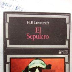 Libros de segunda mano: H.P. LOVECRAFT - EL SEPULCRO - EDICIONES JUCAR 1974 - 303 PGS. Lote 163786250