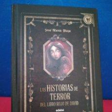 Libros de segunda mano: LAS HISTORIAS DE TERROR DEL LIBRO ROJO DE DAVID - JOSÉ MARÍA PLAZA - EDEBÉ, 2011. Lote 163917298