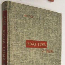Libros de segunda mano: ROJA LUNA DE MIEL - JACK IAMS. Lote 163948966