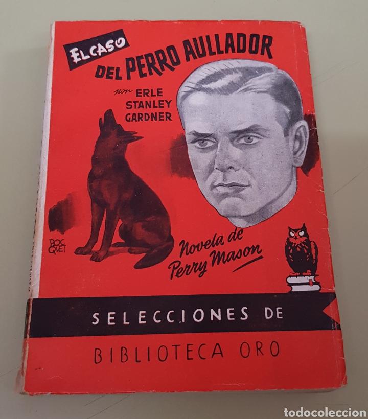 EL CASO DEL PERRO AULLADOR - PERRY MASON - BIBLIOTECA ORO - TDK39 (Libros de segunda mano (posteriores a 1936) - Literatura - Narrativa - Terror, Misterio y Policíaco)