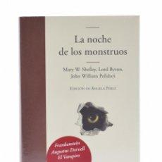 Libros de segunda mano: LA NOCHE DE LOS MONSTRUOS - SHELLEY, MARY W. / BYRON, LORD / POLIDORI, JOHN WILLIAM. Lote 269014089
