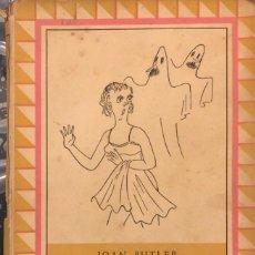 Libros de segunda mano: ESPIRITUS DE GUARDAROPA. JOAN BUTLER. AL MONIGOTE DE PAPEL. BARCELONA, 1951. . Lote 165557650
