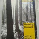 Libros de segunda mano: ANTES DE QUE HIELE/HENNING MANKEL. Lote 165736281
