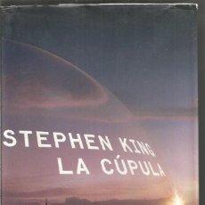 Libros de segunda mano: STEPHEN KING. LA CUPULA. PLAZA & JANES. PRIMERA EDICION. Lote 165765166