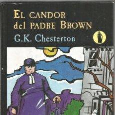 Libros de segunda mano: G.K. CHESTERTON. EL CANDOR DEL PADRE BROWN. VALDEMAR. Lote 165768998