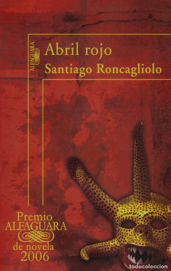 ABRIL ROJO.SANTIAGO RONCAGLIOLO. NUEVO (Libros de segunda mano (posteriores a 1936) - Literatura - Narrativa - Terror, Misterio y Policíaco)