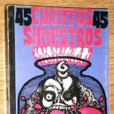 Libros de segunda mano: 45 CUENTOS SINIESTROS POR E. GANDOLFO Y S. WOLPIN DE ED. DE LA FLOR EN BUENOS AIRES 1975. Lote 166259266