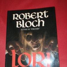 Libros de segunda mano: ROBERT BLOCH, LORI. Lote 179209313