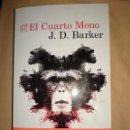 Libros de segunda mano: NOVELA NEGRA EL CUARTO MONO J. D. BARKER EDITORIAL DESTINO NUEVO THRILLER. Lote 166467626