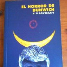 Libros de segunda mano: H. P. LOVECRAFT: EL HORROR DE DUNWICH.. Lote 166832410