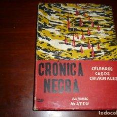 Libros de segunda mano: CRONICA NEGRA CELEBRES CASOS CRIMINALES RAMON CASTRO MONTANER 1958 BARCELONA . Lote 166850586