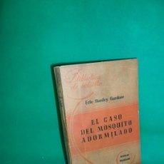 Libros de segunda mano: EL CASO DEL MOSQUITO ADORMILADO, ERLE STANLEY GARDNER, ED. HACHETTE, BUENOS AIRES. Lote 167958868