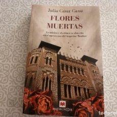 Libros de segunda mano: LIBRO- FLORES MUERTAS (JULIO CESAR CANO)-SU ÚLTIMA NOVELA SOBRE EL INSPECTOR MONFORT(2019). Lote 178588016