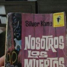 Libros de segunda mano: NOSOTROS LOS MUERTOS. SILVER KANE (BRUGUERA, 1963. RAREZA, 1° EDICIÓN). Lote 168313428