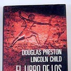 Libros de segunda mano: EL LIBRO DE LOS MUERTOS. DOUGLAS PRESTON - LINCOLN CHILD. Lote 168584852