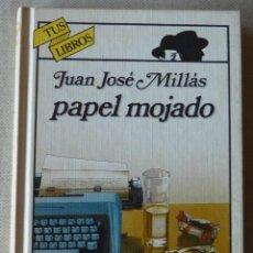 Libros de segunda mano: JUAN JOSÉ MILLÁS. PAPEL MOJADO. NOVELA NEGRA. NARRATIVA ESPAÑOLA. MADRID. VALENCIA.. Lote 168781540