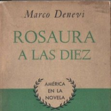 Libros de segunda mano: MARCO DENEVI . ROSAURA A LAS DIEZ (KRAFT, 1955) PRIMERA EDICIÓN. Lote 168785388
