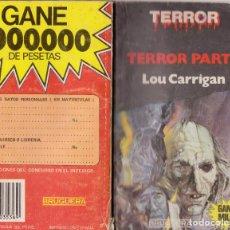 Libros de segunda mano: NÚMERO 617: TERROR PARTY - LOU CARRIGAN - AÑO 1985 - BUEN ESTADO. Lote 168813224