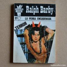 Livres d'occasion: LA PERRA ENCADENADA. RALPH BARBY. ESCALOFRÍOS TERROR, Nº 21. LITERACOMIC. C2.. Lote 168988052