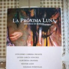 Libros de segunda mano: LA PRÓXIMA LUNA (HISTORIAS DE HORROR) - V.V.A.A.. Lote 169444748