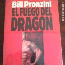 Libros de segunda mano: BILL PRONZINI. EL FUEGO DEL DRAGÓN. NUEVO CON PRECINTO.. Lote 169732792