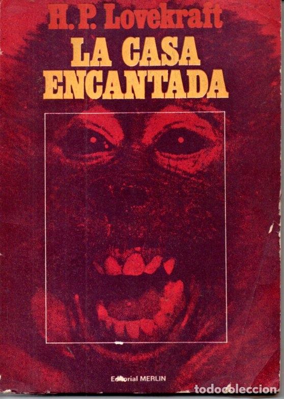 H. P. LOVECRAFT : LA CASA ENCANTADA (MERLIN, 1973) (Libros de segunda mano (posteriores a 1936) - Literatura - Narrativa - Terror, Misterio y Policíaco)