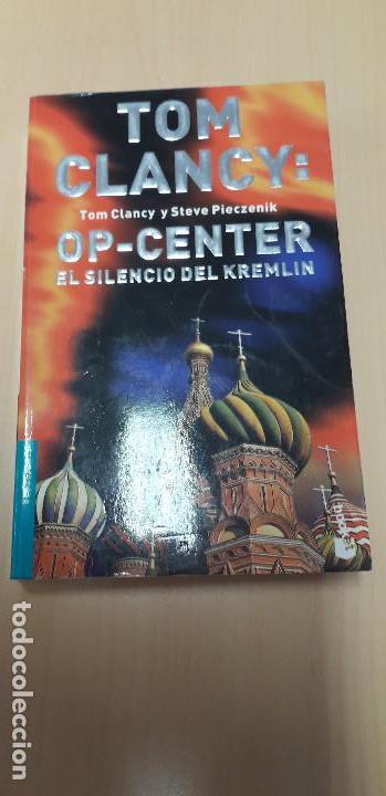 11-00320 OP- CENTER EL SILENCIO DEL KREMLIN -TOM CLANCY (Libros de segunda mano (posteriores a 1936) - Literatura - Narrativa - Terror, Misterio y Policíaco)