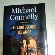 Libros de segunda mano: CONNELLY, EL LADO OSCURO DEL ADIÓS.. Lote 170416156