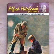 Libros de segunda mano: ALFRED HITCHCOCK PRESENTA: RESUÉLVALO VD. MISMO. EDITORIAL MOLINO 1975.. Lote 170542765