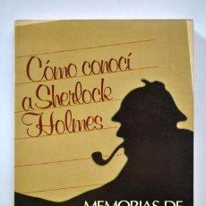 Libros de segunda mano: CÓMO CONOCÍ A SHERLOCK HOLMES. MEMORIAS DE MARY WATSON - JEAN DUTOURD. Lote 171151523