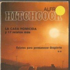 Libros de segunda mano: ALFRED HITCHCOCK. LA CASA HOMICIDA Y 17 RELATOS MAS. RELATOS PARA PERMANECER DESPIERTO II. AGUILAR. Lote 171235402